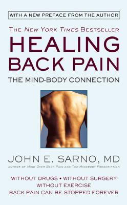 Healing Back Pain: The Mind-Body Connection - Sarno, John E, Dr., M.D.