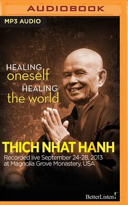 Healing Oneself Healing the World - Hanh, Thich Nhat (Read by)