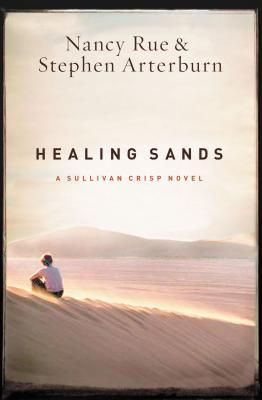 Healing Sands - Rue, Nancy N, and Arterburn, Stephen