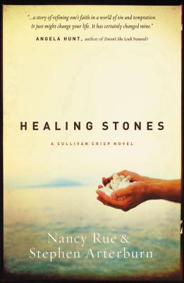Healing Stones - Rue, Nancy N, and Arterburn, Stephen