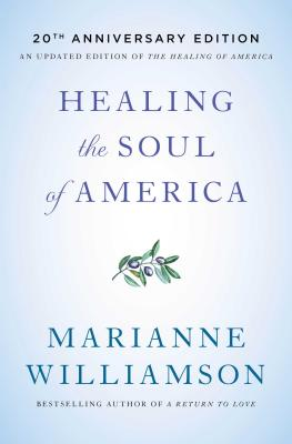 Healing the Soul of America - 20th Anniversary Edition - Williamson, Marianne