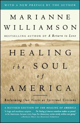 Healing the Soul of America: Reclaiming Our Voices as Spiritual Citizens - Williamson, Marianne
