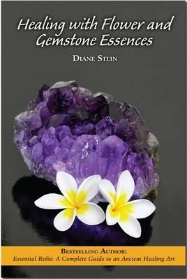 Healing with Flower and Gemstone Essences - Stein, Diane