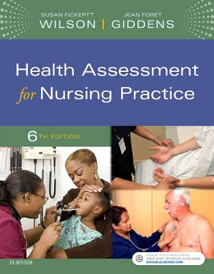 Health Assessment for Nursing Practice - Wilson, Susan F, and Giddens, Jean Foret, PhD, RN, Faan