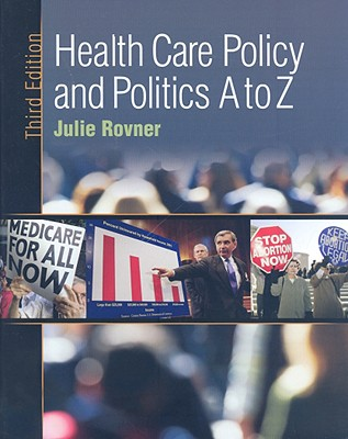 Health Care Policy and Politics A to Z - Rovner, Julie