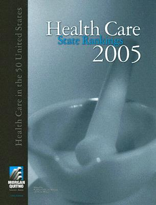Health Care State Rankings: Health Care in the 50 United States - Morgan, Kathleen O'Leary (Editor), and Morgan, Scott (Editor)