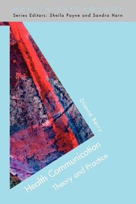 Health Communication: Theory and Practice - Berry, Dianne
