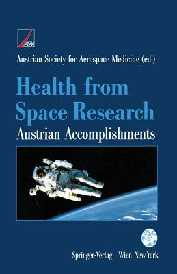 Health from Space Research: Austrian Accomplishments - Austrian Society for Aerospace Medicine (Asm) (Editor)