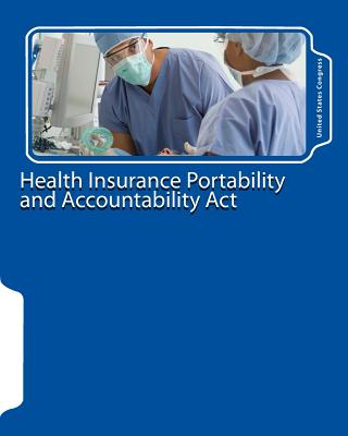 Health Insurance Portability and Accountability Act - United States Congress