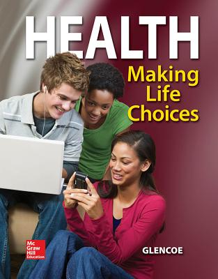 Health: Making Life Choices - Webb, Frances Sizer, and DeBruyne, Linda Kelly
