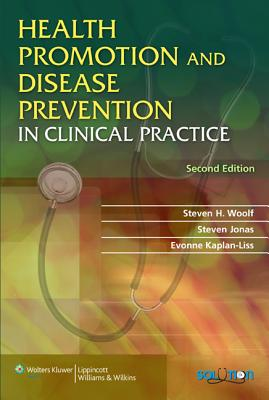 Health Promotion and Disease Prevention in Clinical Practice - Woolf, Steven H, MD (Editor), and Jonas, Steven, MD (Editor), and Kaplan-Liss, Evonne, MD, MPH (Editor)