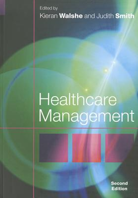 Healthcare Management - Walshe, Kieran (Editor), and Smith, Judith, Professor (Editor)