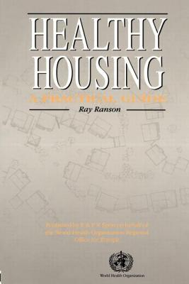 Healthy Housing: A Practical Guide - Ranson, Ray
