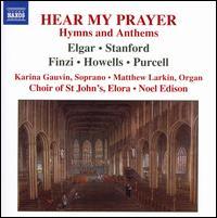 Hear My Prayer: Hymns and Anthems - Karina Gauvin (soprano); Mathew Larkin (organ); Choir of St. John's Church, Elora (choir, chorus); Noel Edison (conductor)