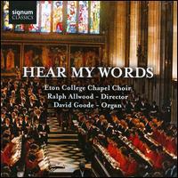 Hear My Words - David Goode (organ); Eton College Chapel Choir (choir, chorus)