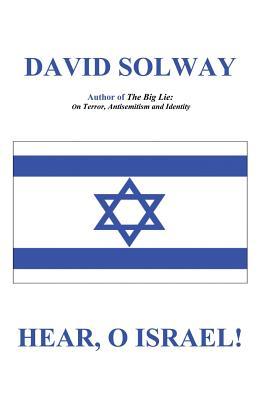 Hear, O Israel - Solway, David