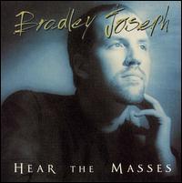 Hear the Masses - Bradley Joseph