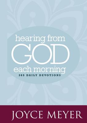 Hearing from God Each Morning: 365 Daily Devotions - Meyer, Joyce