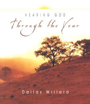 Hearing God Through the Year: The Gospel from Everywhere to Everyone - Willard, Dallas, Professor