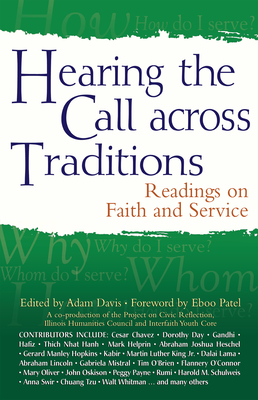 Hearing the Call Across Traditions: Readings on Faith and Service - Davis, Adam, Dr. (Editor), and Patel, Eboo, Dr. (Foreword by)