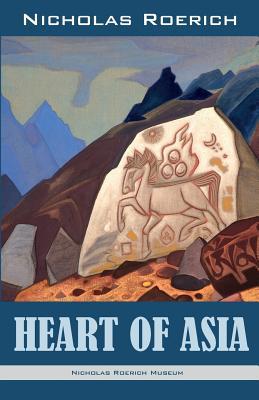 Heart of Asia - Roerich, Nicholas