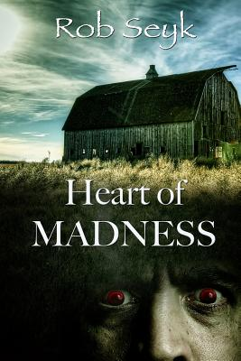 Heart of Madness - Field, Dave (Editor), and Seyk, Rob