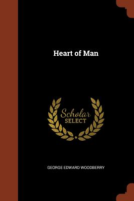 Heart of Man - Woodberry, George Edward