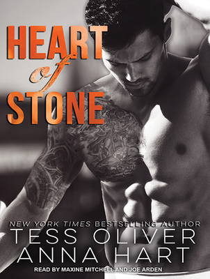 Heart of Stone - Hart, Anna, and Oliver, Tess, and Mitchell, Maxine (Narrator)