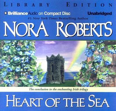 Heart of the Sea - Roberts, Nora, and Daniels, Patricia (Read by)