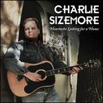 Heartache Looking for a Home - Charlie Sizemore