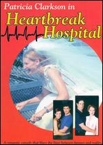Heartbreak Hospital - Rudolph Gerber
