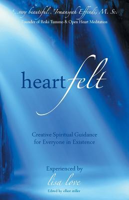 Heartfelt: Creative Spiritual Guidance for Everyone in Existence - Lisa Love