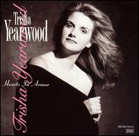 Hearts in Armor - Trisha Yearwood