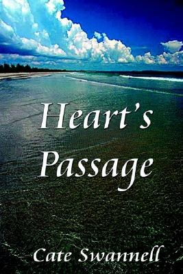 Heart's Passage - Swanell, Cate, and Swannell, Cate