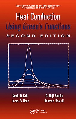 Heat Conduction Using Green S Functions, 2nd Edition - Beck, James V