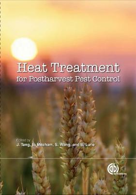 Heat Treatments for Postharvest Pest Control: Theory and Practice - Tang, Juming, and Mitcham, Elizabeth, and Wang, Shaojin