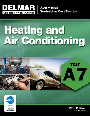Heating and Air Conditioning: Test A7 - Delmar, Cengage Learning
