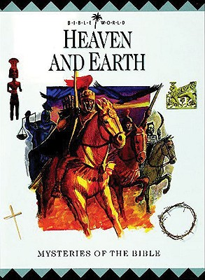 Heaven and Earth: Mysteries of the Bible - Lion Hudson UK