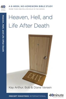 Heaven, Hell, and Life After Death - Arthur, Kay, and Vereen, Bob, and Vereen, Diane