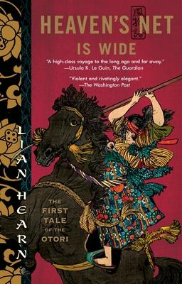 Heaven's Net Is Wide: The First Tale of the Otori - Hearn, Lian