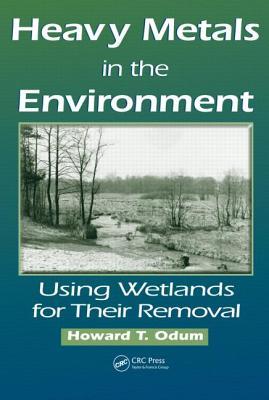 Heavy Metals in the Environment - Odum, Howard T, Professor