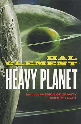 Heavy Planet: The Classic Mesklin Stories - Clement, Hal