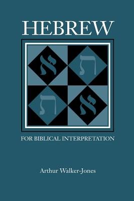 Hebrew for Biblical Interpretation - Walker-Jones, Arthur