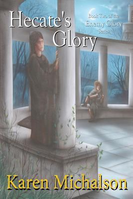 Hecate's Glory - Michalson, Karen