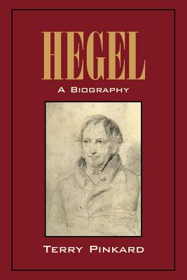 Hegel: A Biography - Pinkard, Terry