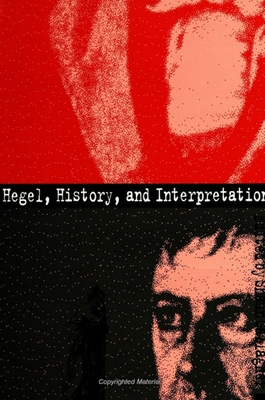 Hegel; History & Interpretation - Gallagher, Shaun (Editor)