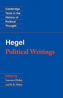 Hegel: Political Writings - Hegel, Georg Wilhelm Fredrich, and Dickey, Lawrence (Editor), and Nisbet, H. B. (Editor)