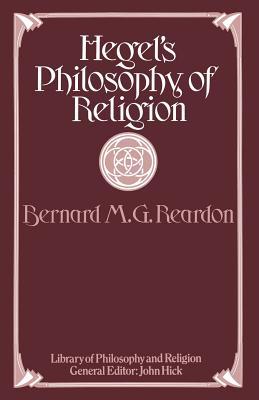 Hegel's Philosophy of Religion - Reardon, Bernard M G