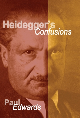 Heidegger's Confusions - Edwards, Paul
