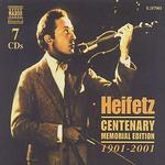 Heifetz Centenary Memorial Edition, 1901-2001